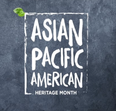 MAY-Asian Pacific American Heritage Month